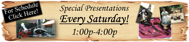 Special Presentations Every Saturday at the Powder Magazine
